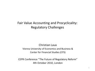 Fair Value Accounting and Procyclicality:  Regulatory  Challenges