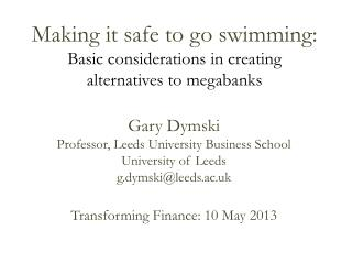 Making it safe to go swimming: Basic considerations in creating  alternatives to megabanks