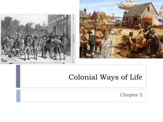 Colonial Ways of Life