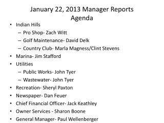 January 22, 2013 Manager Reports Agenda