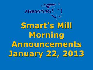 Smart's Mill Morning Announcements January 22, 2013