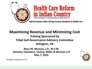 Maximizing Revenue and Minimizing Cost T raining Sponsored by Tribal Self-Governance Advisory Committee Arlington, VA