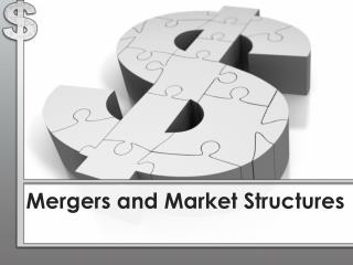 Mergers and Market Structures