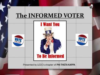 The INFORMED VOTER