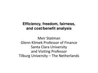 Efficiency, freedom, fairness,  and cost/benefit analysis