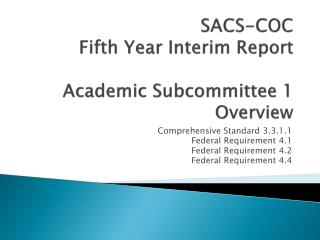 SACS-COC Fifth Year Interim Report Academic Subcommittee 1 Overview
