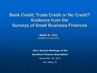 Bank Credit, Trade Credit or No Credit? Evidence from the  Surveys of Small Business Finances