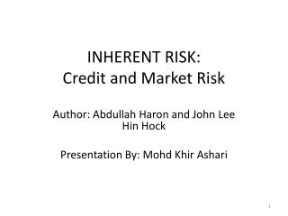 INHERENT RISK:  Credit and Market Risk