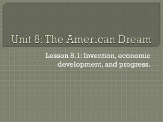 Unit 8: The American Dream