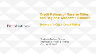 Credit Ratings of Russian Cities and Regions: Moscow's Example Drivers of a City's Credit Rating