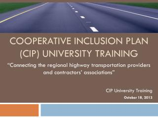 COOPERATIVE INCLUSION PLAN (CIP ) University Training