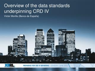 Overview of the data standards underpinning CRD IV
