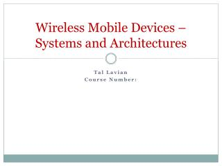 Wireless Mobile Devices – Systems and Architectures