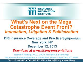 What�s Next on the Mega Catastrophe Event Front? Inundation, Litigation & Politicization