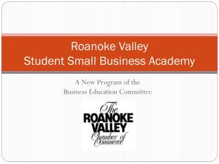 Roanoke Valley  Student Small Business Academy