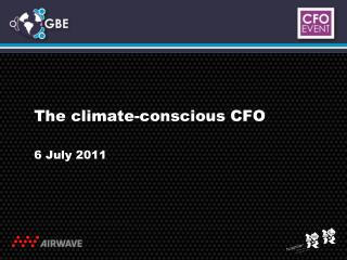 The climate-conscious CFO 6 July 2011