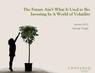 The Future Ain�t What It Used to Be:  Investing In A World of Volatility