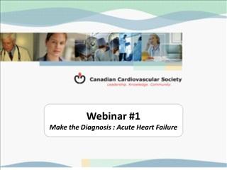 webinar 1 make the diagnosis : acute heart failure