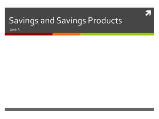 Savings and Savings Products