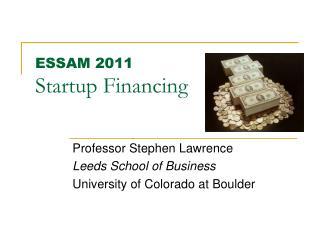 ESSAM  2011 Startup Financing