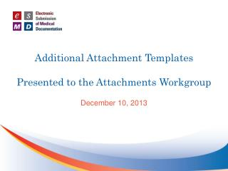 Additional Attachment Templates Presented to the Attachments Workgroup