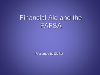 Financial Aid and the FAFSA