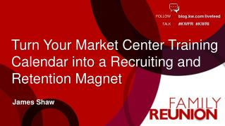 Turn Your Market Center  Training  Calendar into a Recruiting and Retention Magnet