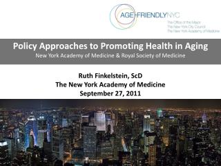 Ruth Finkelstein, ScD The New York Academy of Medicine September 27, 2011