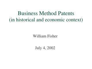 Business Method Patents (in historical and economic context)