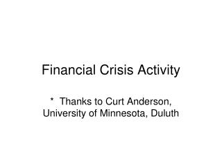 Financial Crisis Activity