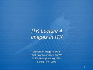 itk lecture 4 images in itk