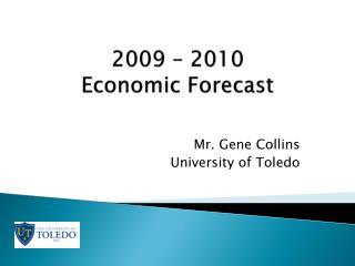 2009 – 2010  Economic Forecast
