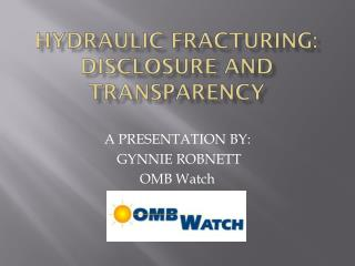 HYDRAULIC FRACTURING: Disclosure and Transparency