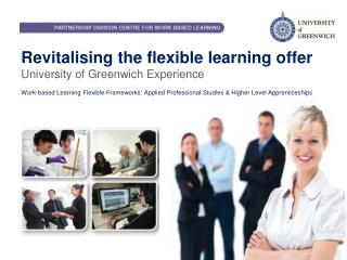 Revitalising the flexible learning offer  University of Greenwich Experience