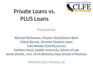 Private Loans vs.   PLUS  Loans