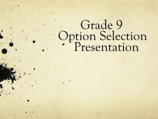 Grade 9  	 Option Selection   		 Presentation