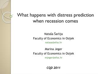 What happens with distress prediction  when recession  comes
