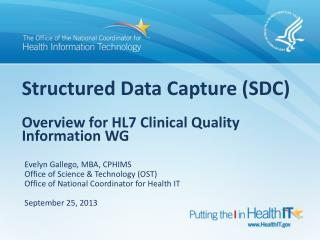 Structured Data Capture (SDC)  Overview for HL7 Clinical Quality Information WG