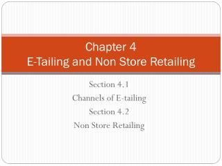 Chapter 4 E-Tailing and Non Store Retailing
