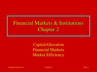 Financial Markets & Institutions Chapter  2