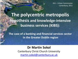 Dr Martin  Sokol Canterbury  Christ Church University martin.sokol@canterbury.ac.uk