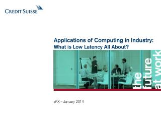 Applications of Computing in Industry: What is Low Latency All About?