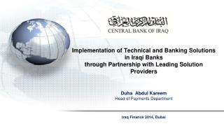 Implementation of Technical and Banking Solutions in Iraqi Banks  through Partnership with Leading Solution Providers