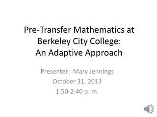 Pre-Transfer Mathematics at Berkeley City College: An Adaptive Approach
