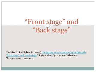 """Front stage"" and  "" Back stage"""