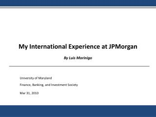 My International Experience at JPMorgan By Luis  Morinigo