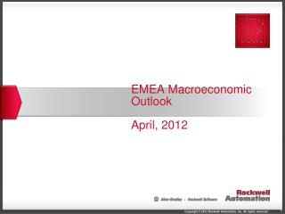 EMEA Macroeconomic Outlook April, 2012