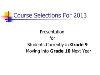 Course Selections For  2013