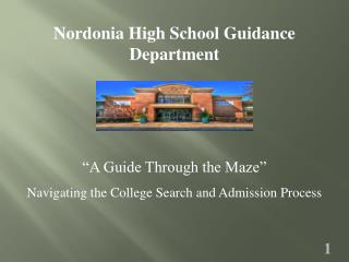 """A Guide Through the Maze"" Navigating the College Search and Admission Process"