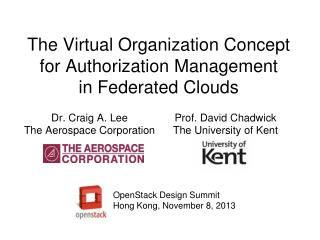 The Virtual Organization Concept for Authorization Management in Federated Clouds